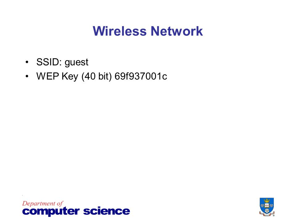 Wireless Network SSID: guest WEP Key (40 bit) 69f937001c
