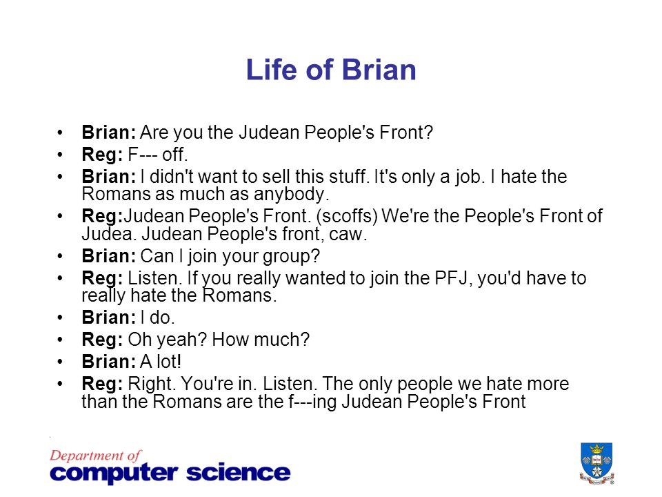 Life of Brian Brian: Are you the Judean People s Front.