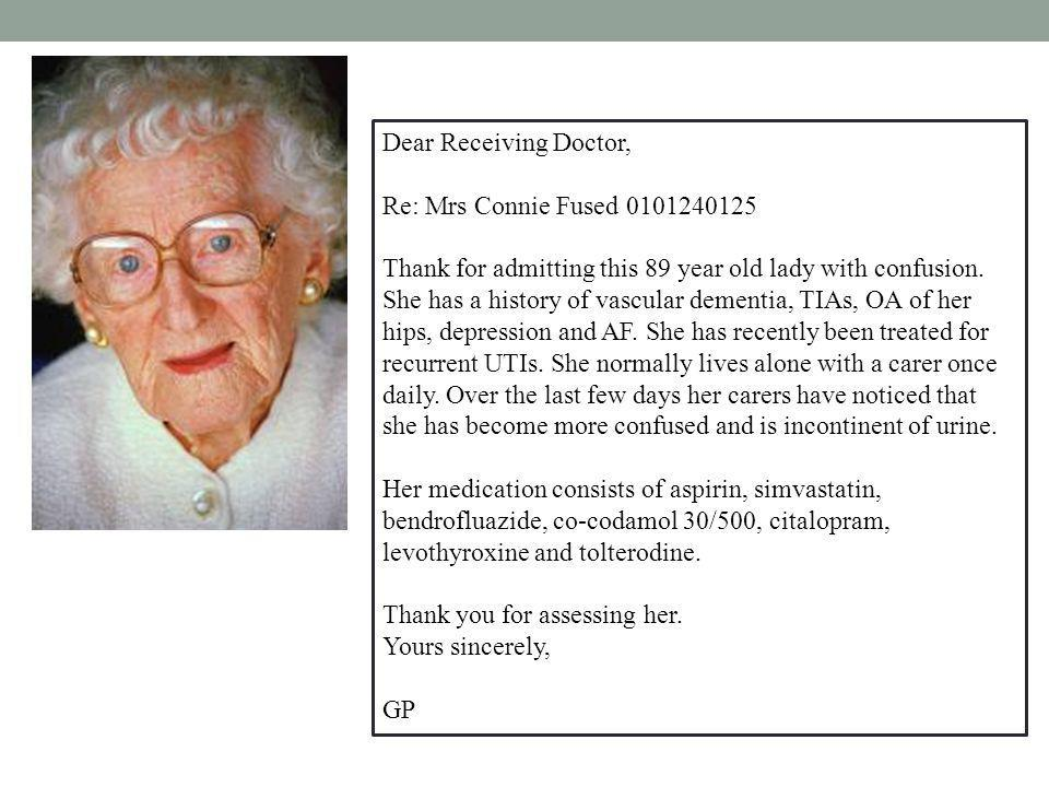 Dear Receiving Doctor, Re: Mrs Connie Fused 0101240125 Thank for admitting this 89 year old lady with confusion.