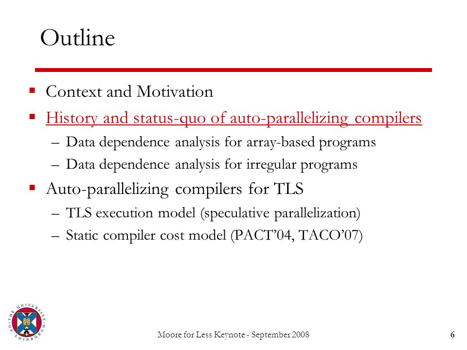 Moore for Less Keynote - September 200817 Model Accuracy (I): Outcomes Only 17% false positives (performance degradation) Negligible false negatives (missed opportunities) Most speedups/slowdowns correctly predicted by the model