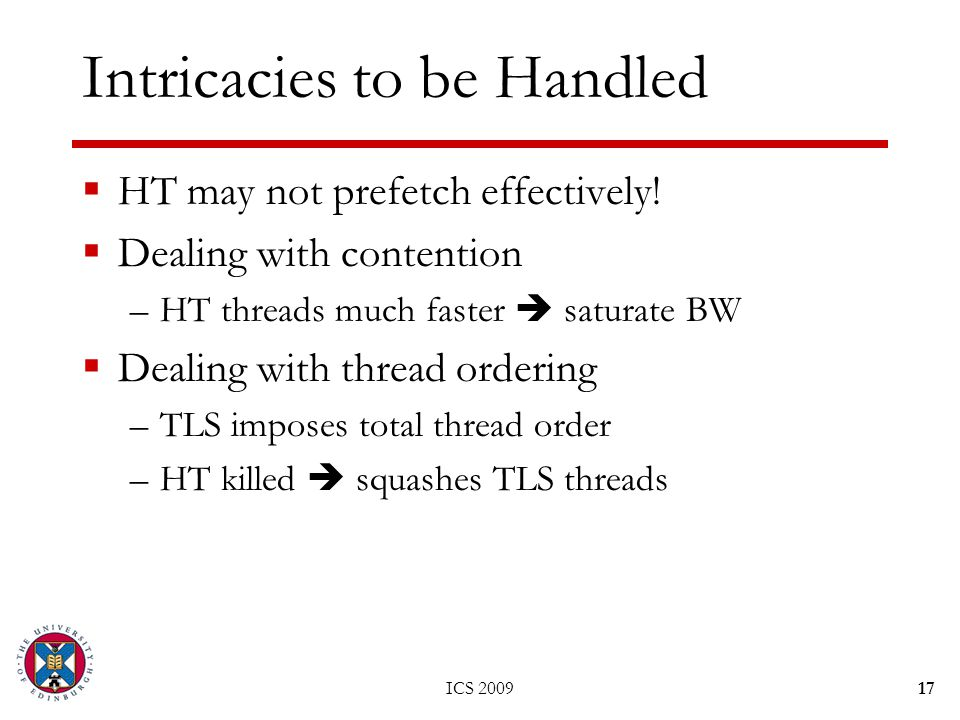 Intricacies to be Handled  HT may not prefetch effectively.