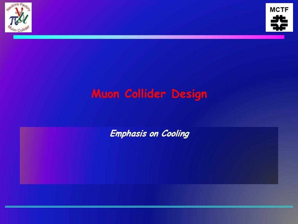 Muon Collider Design Emphasis on Cooling