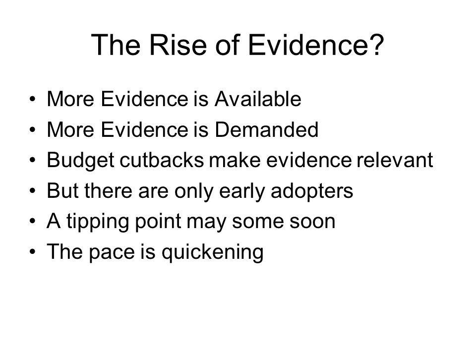 The Rise of Evidence.