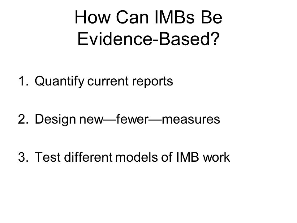 How Can IMBs Be Evidence-Based.