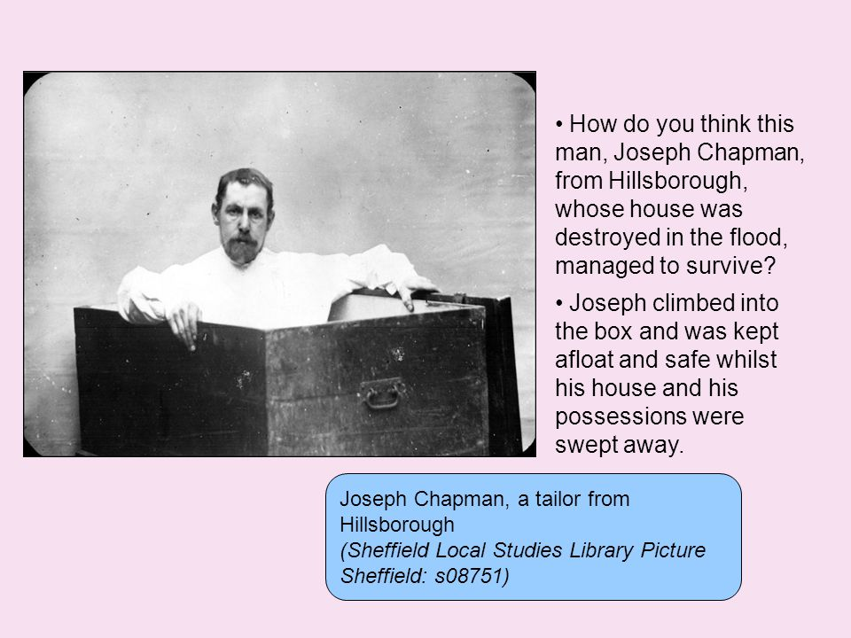 How do you think this man, Joseph Chapman, from Hillsborough, whose house was destroyed in the flood, managed to survive.