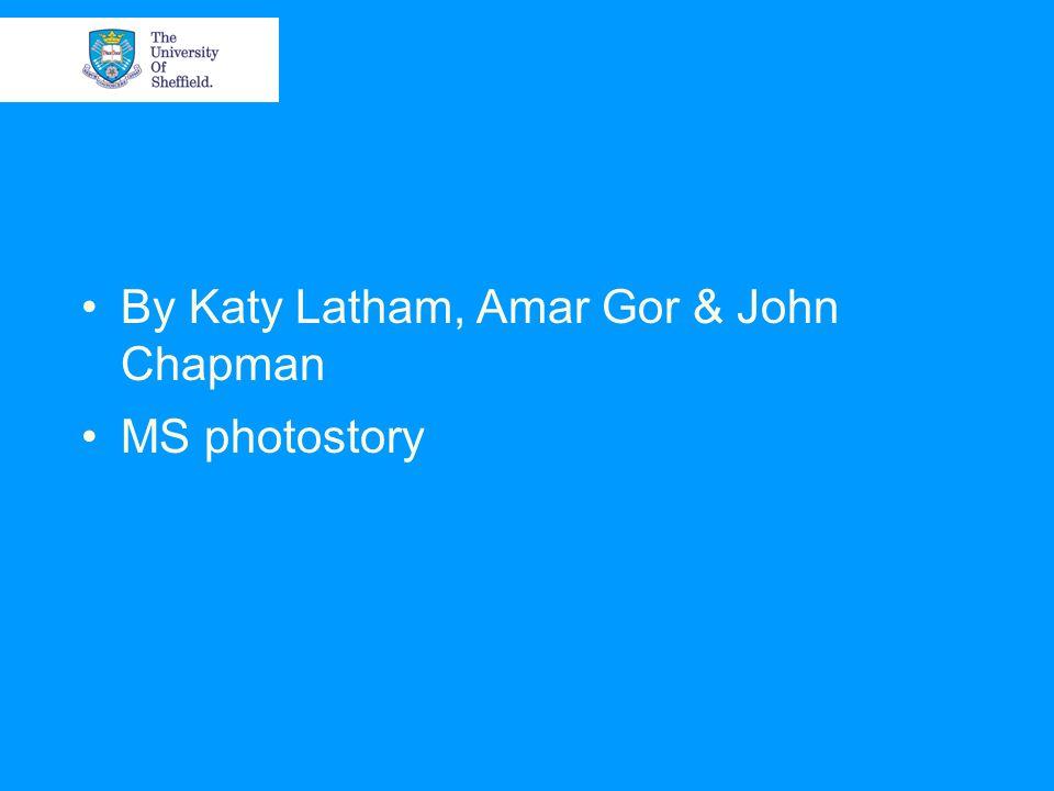 By Katy Latham, Amar Gor & John Chapman MS photostory