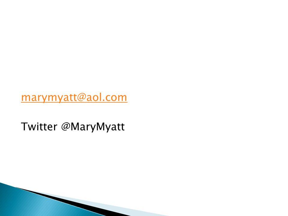 marymyatt@aol.com Twitter @MaryMyatt