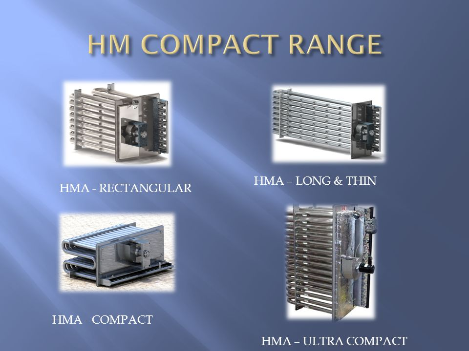 HMA - RECTANGULAR HMA – LONG & THIN HMA - COMPACT HMA – ULTRA COMPACT
