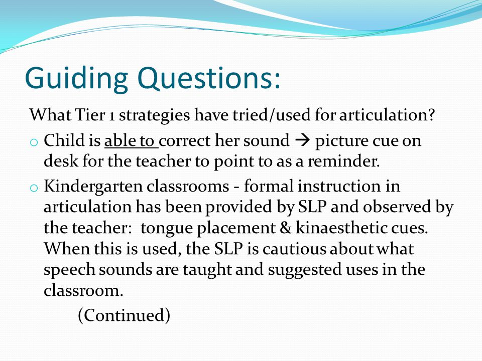 Guiding Questions: What Tier 1 strategies have tried/used for articulation.