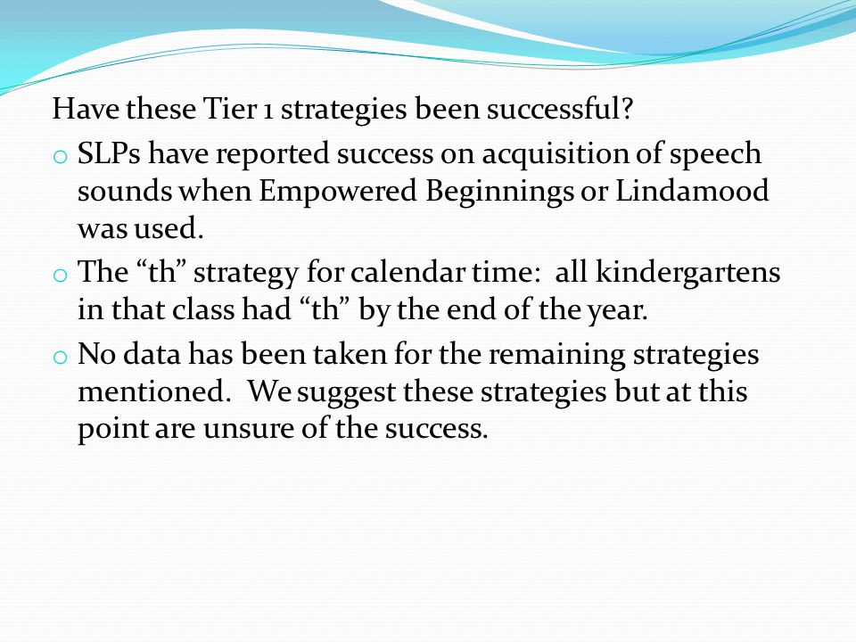 Have these Tier 1 strategies been successful.