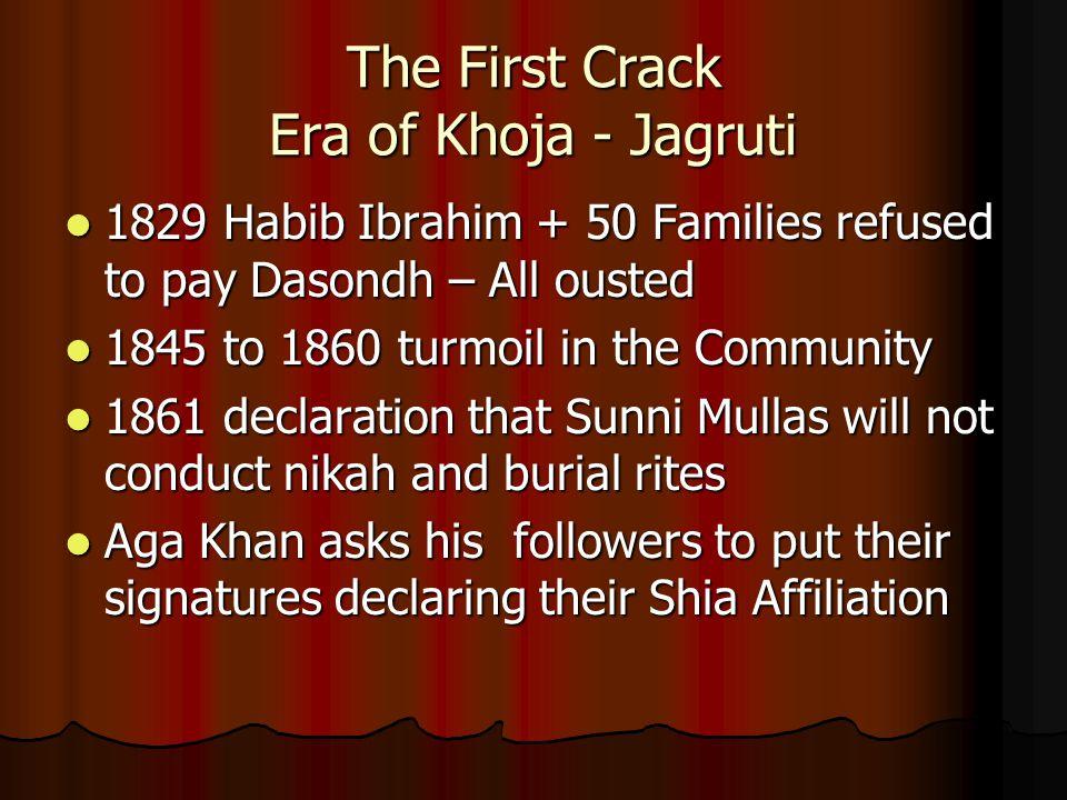 The First Crack Era of Khoja - Jagruti 1829 Habib Ibrahim + 50 Families refused to pay Dasondh – All ousted 1829 Habib Ibrahim + 50 Families refused t