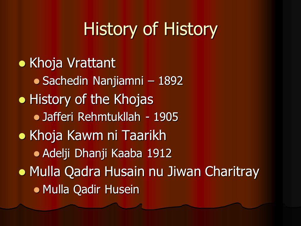 History of History Khoja Vrattant Khoja Vrattant Sachedin Nanjiamni – 1892 Sachedin Nanjiamni – 1892 History of the Khojas History of the Khojas Jaffe
