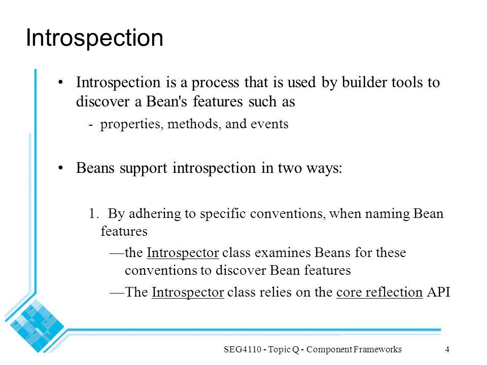 SEG4110 - Topic Q - Component Frameworks5 Introspection (Cont.) 2.