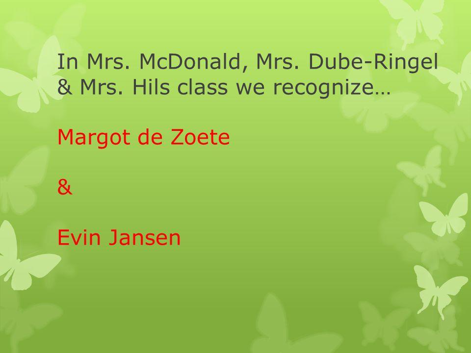 Mrs. Watson would like to acknowledge… Nicole Kearns & William Jansen