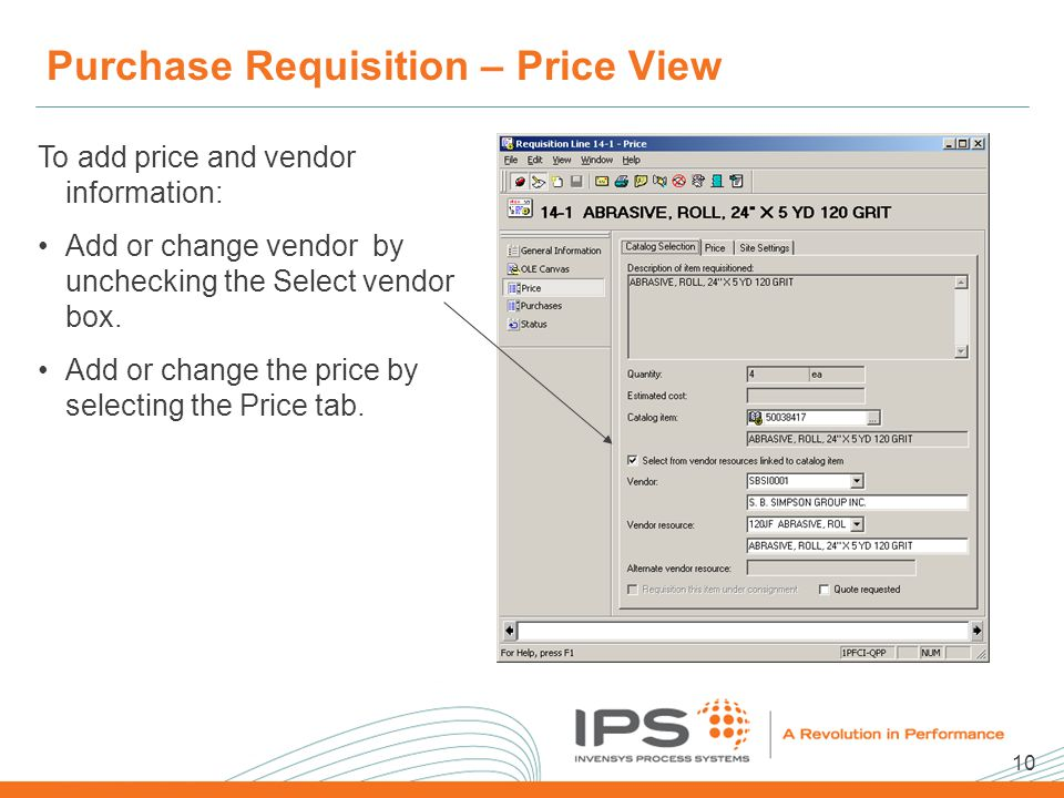10 2008 NA Client Conference Template Purchase Requisition – Price View To add price and vendor information: Add or change vendor by unchecking the Select vendor box.