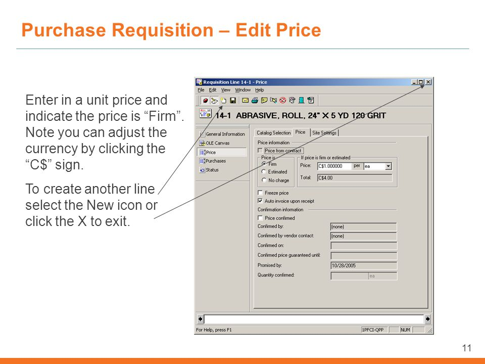 11 Purchase Requisition – Edit Price Enter in a unit price and indicate the price is Firm .