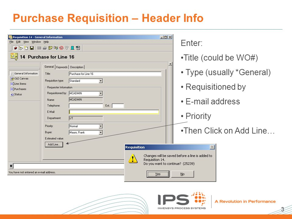 3 2008 NA Client Conference Template Purchase Requisition – Header Info Enter: Title (could be WO#) Type (usually *General) Requisitioned by E-mail address Priority Then Click on Add Line…