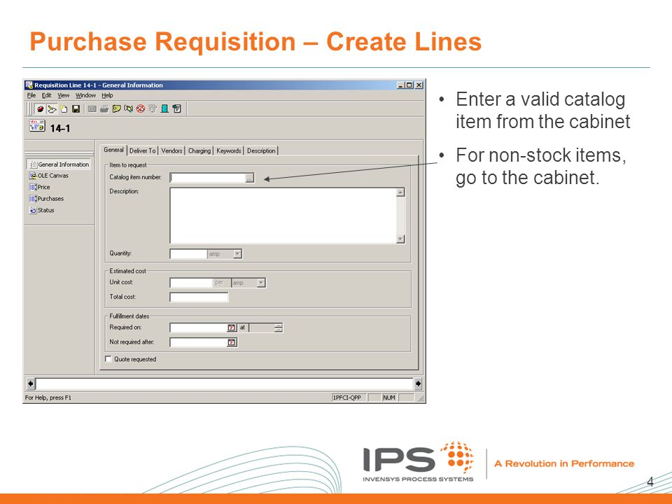 4 2008 NA Client Conference Template Purchase Requisition – Create Lines Enter a valid catalog item from the cabinet For non-stock items, go to the cabinet.