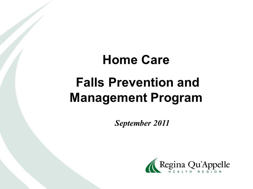 Home Care Falls Prevention and Management Program September 2011