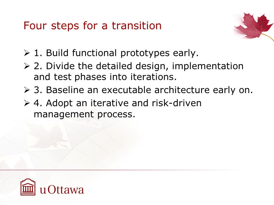 Four steps for a transition  1. Build functional prototypes early.