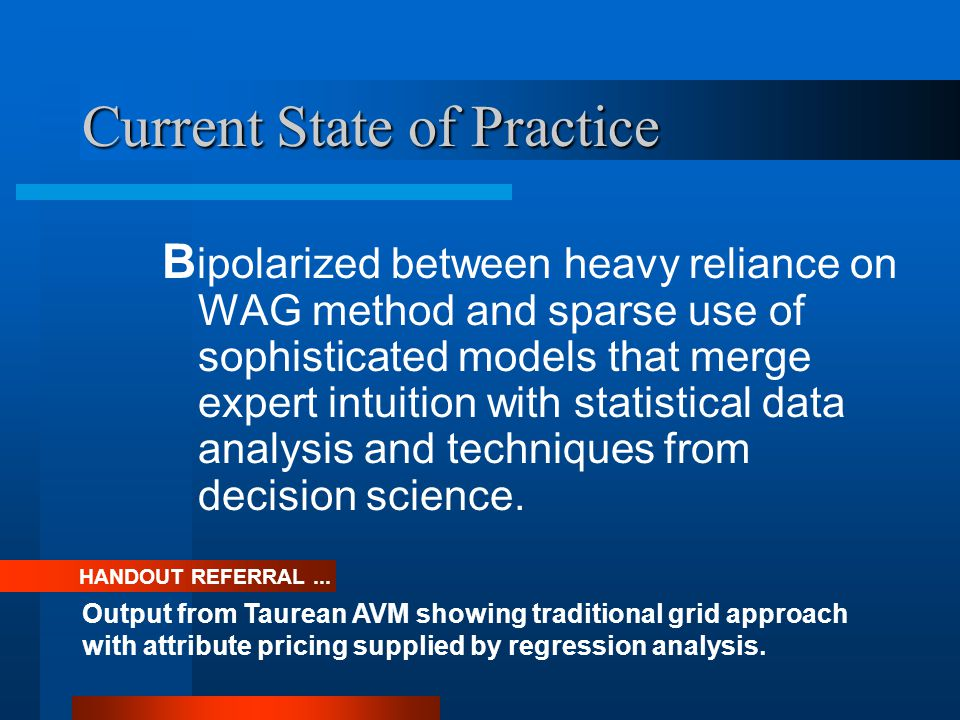 Current State of Practice B ipolarized between heavy reliance on WAG method and sparse use of sophisticated models that merge expert intuition with statistical data analysis and techniques from decision science.