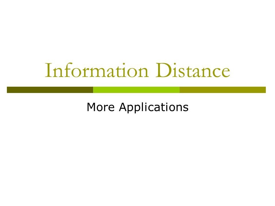 Information Distance More Applications