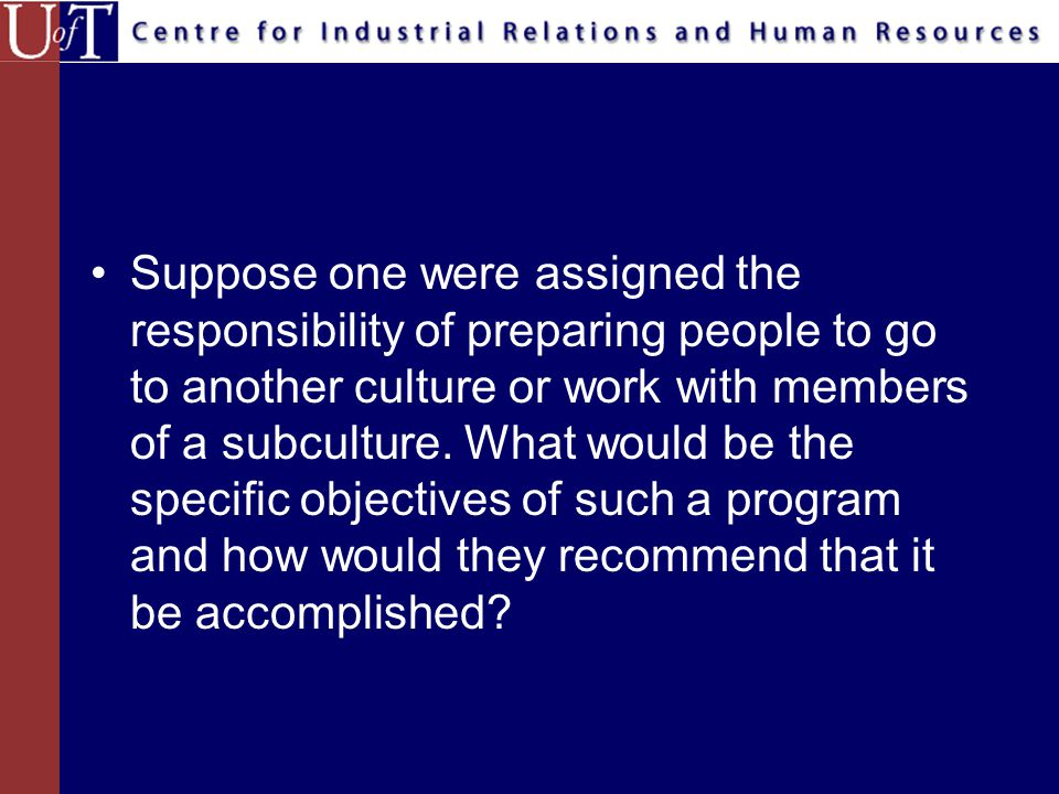 Conclusions What seems logical, sensible, important and reasonable to a person in one culture may seem irrational, stupid, and unimportant to an outsider.