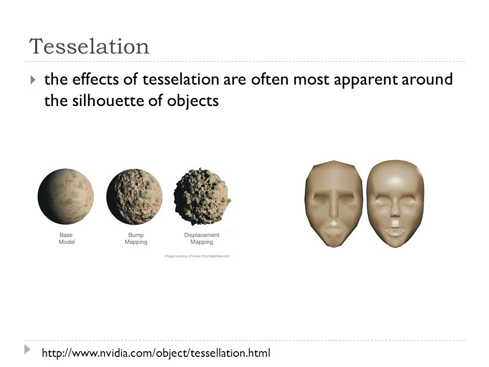 Tesselation Shaders http://web.engr.oregonstate.edu/~mjb/cs519/Handouts/tessellation.1pp.pdf TCS TES TPG