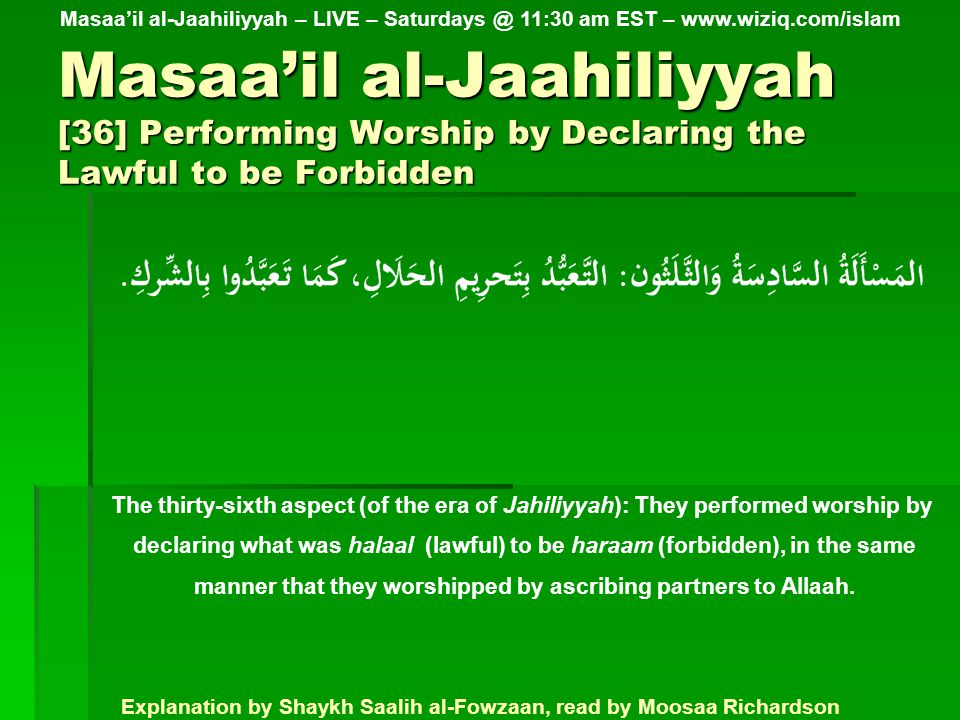 Masaa'il al-Jaahiliyyah [37] Performing Worship by Taking Learned Ones as Lords Besides Allaah The thirty-seventh aspect (of the era of Jahiliyyah): They observed their worship by taking their rabbis and monks (i.e.