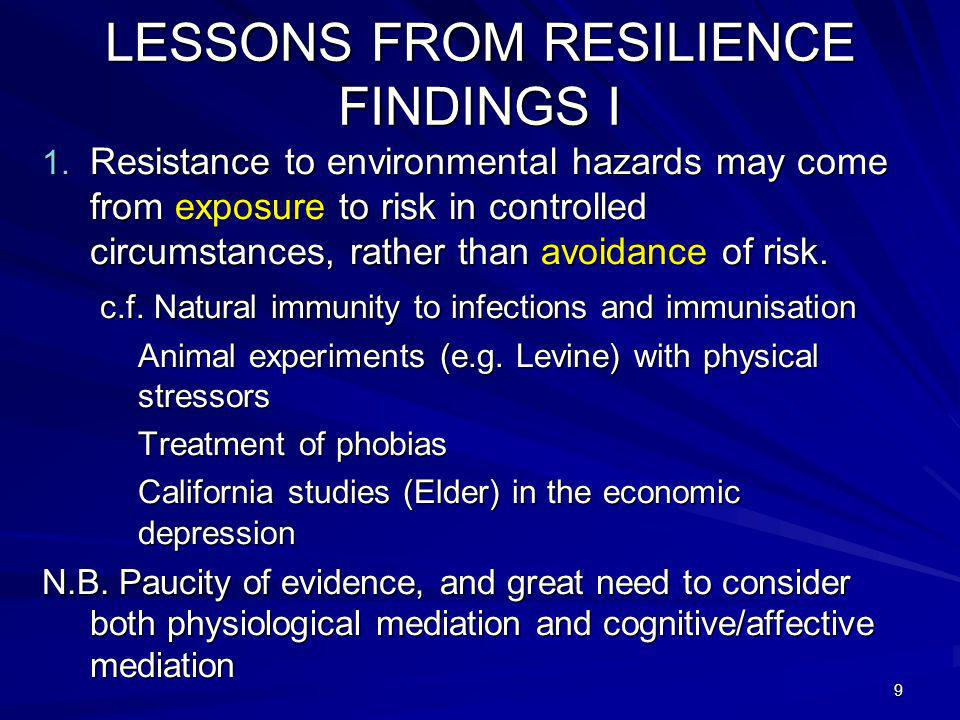 9 LESSONS FROM RESILIENCE FINDINGS I 1.