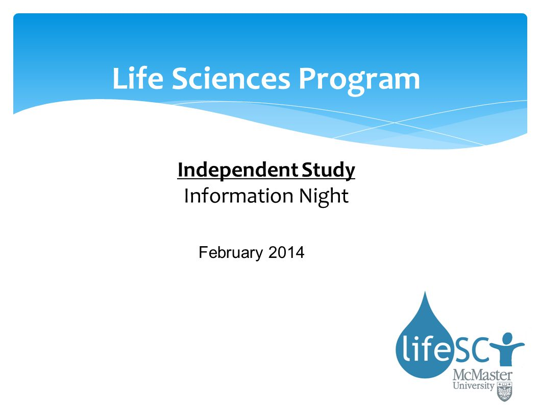 Life Sciences Program Independent Study Information Night February 2014