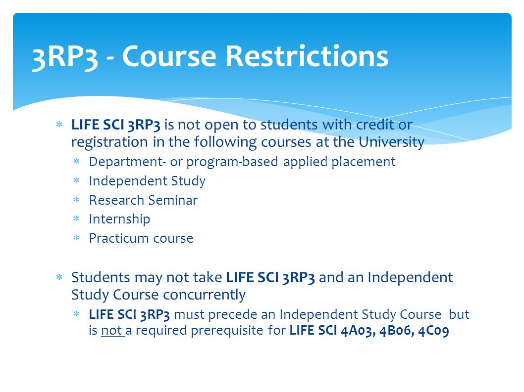  LIFE SCI 3RP3 is not open to students with credit or registration in the following courses at the University  Department- or program-based applied