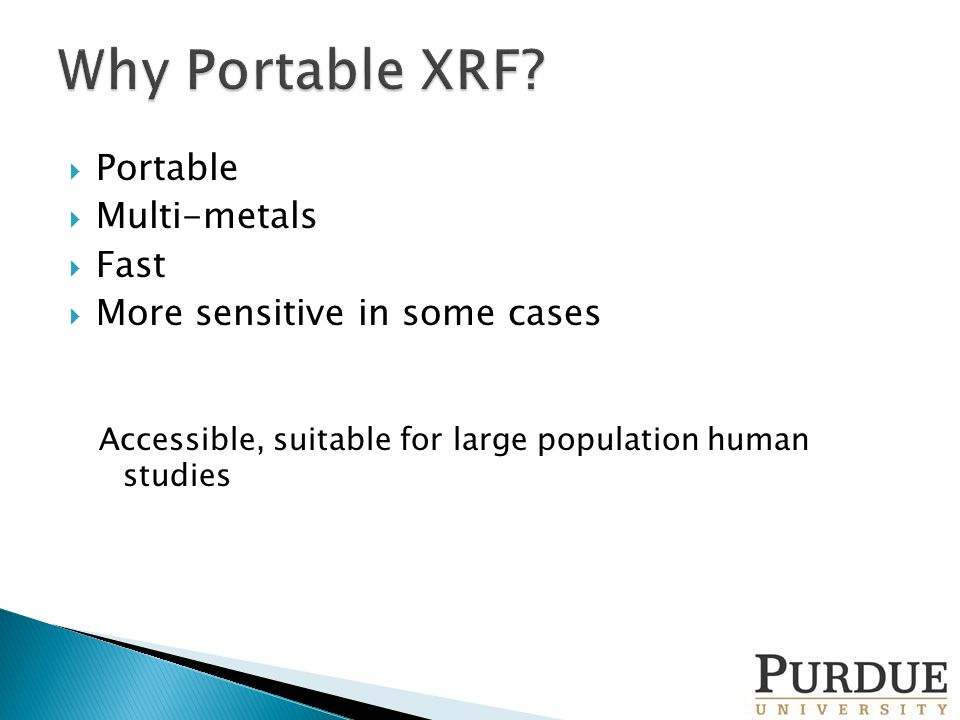  Portable  Multi-metals  Fast  More sensitive in some cases Accessible, suitable for large population human studies