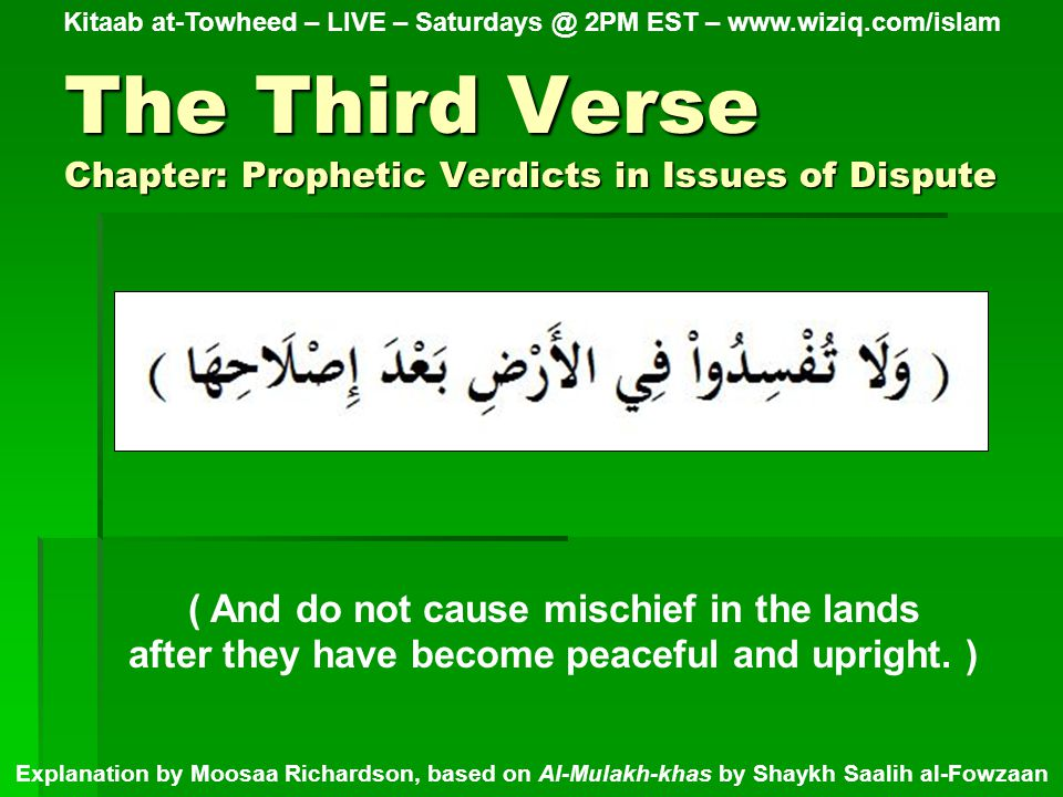 The Fourth Verse Chapter: Prophetic Verdicts in Issues of Dispute Kitaab at-Towheed – LIVE – Saturdays @ 2PM EST – www.wiziq.com/islam Explanation by Moosaa Richardson, based on Al-Mulakh-khas by Shaykh Saalih al-Fowzaan ( Is it the judgment of Jaahilyyah they want?...