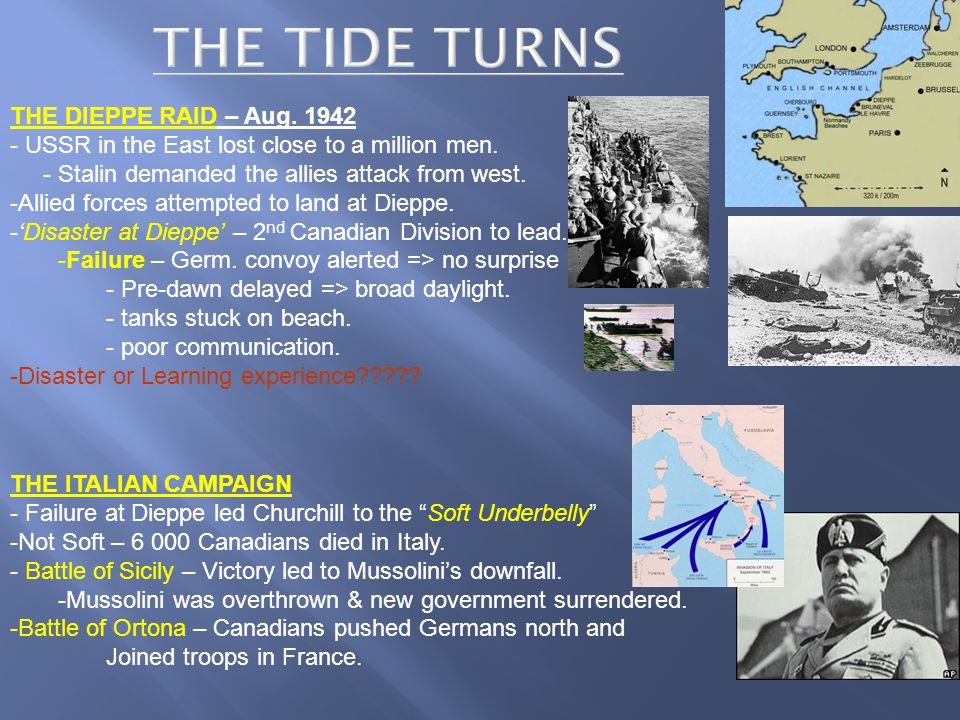 THE DIEPPE RAID – Aug USSR in the East lost close to a million men.