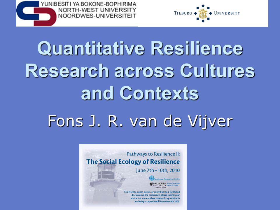 Quantitative Resilience Research across Cultures and Contexts Fons J. R. van de Vijver