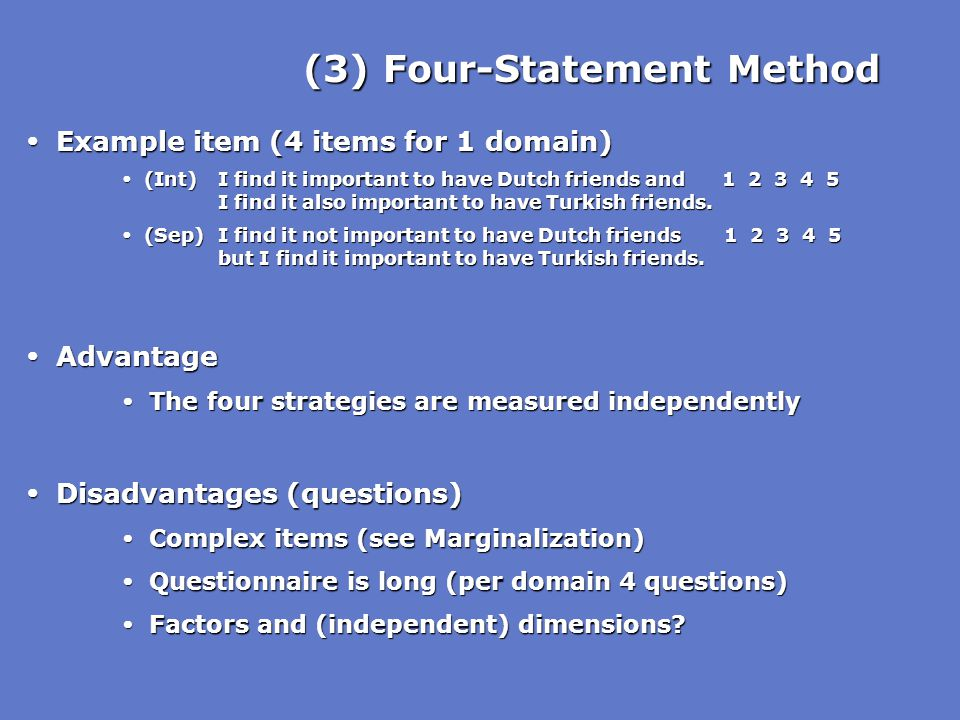 (3) Four-Statement Method  Example item (4 items for 1 domain)  (Int)I find it important to have Dutch friends and 1 2 3 4 5 I find it also importan