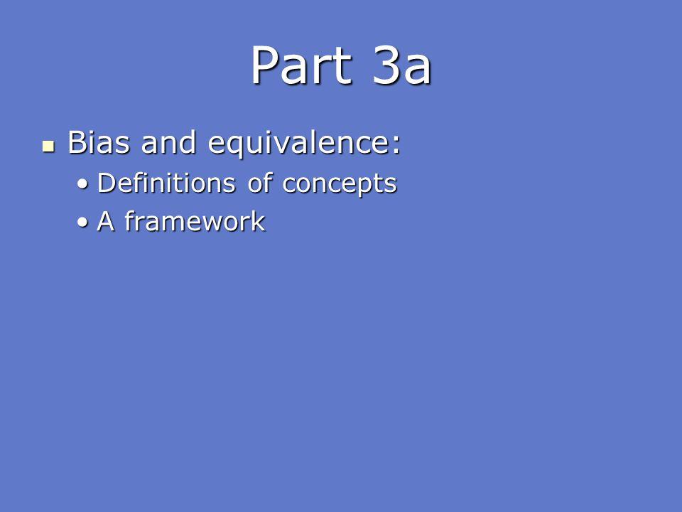 Part 3a Bias and equivalence: Bias and equivalence: Definitions of conceptsDefinitions of concepts A frameworkA framework