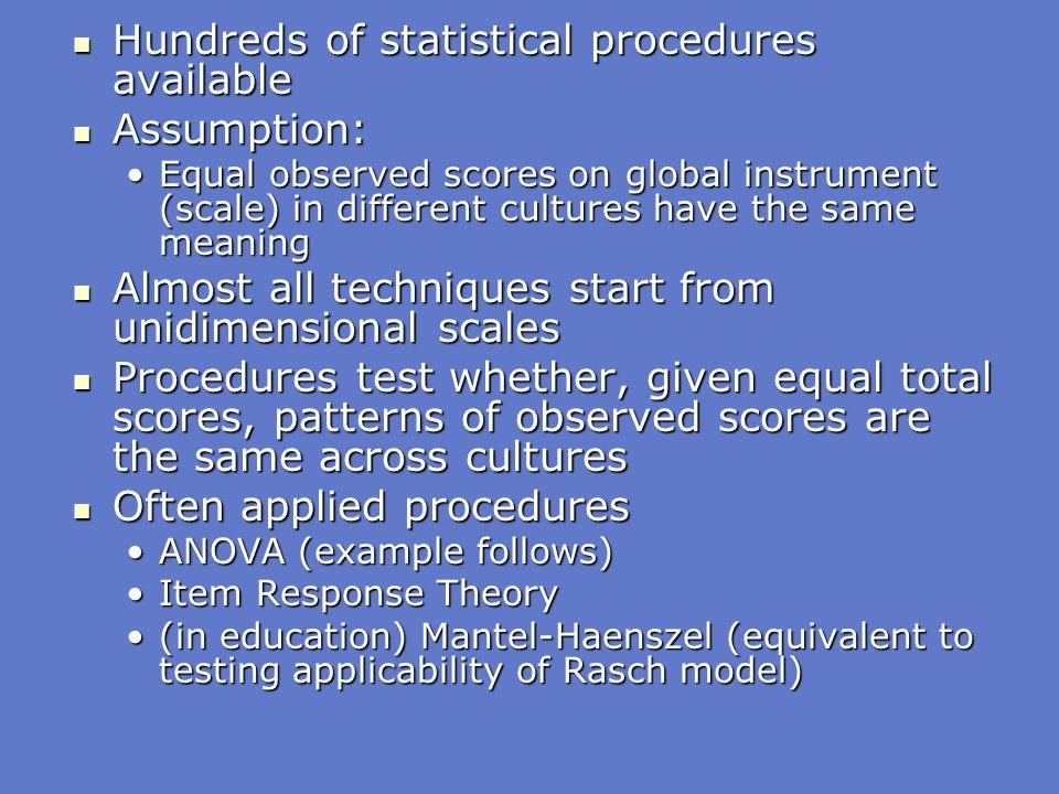 Hundreds of statistical procedures available Hundreds of statistical procedures available Assumption: Assumption: Equal observed scores on global inst