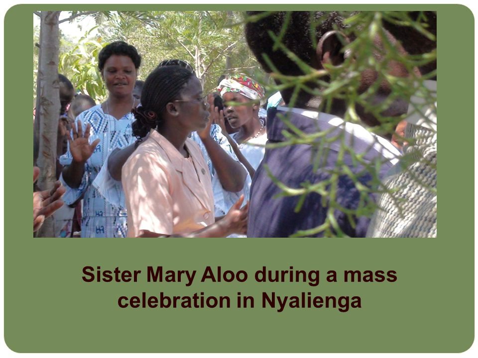 Sister Mary Aloo during a mass celebration in Nyalienga
