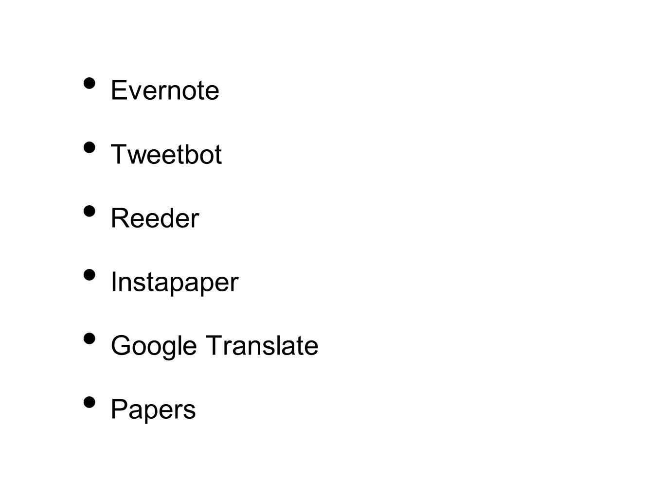Evernote Tweetbot Reeder Instapaper Google Translate Papers