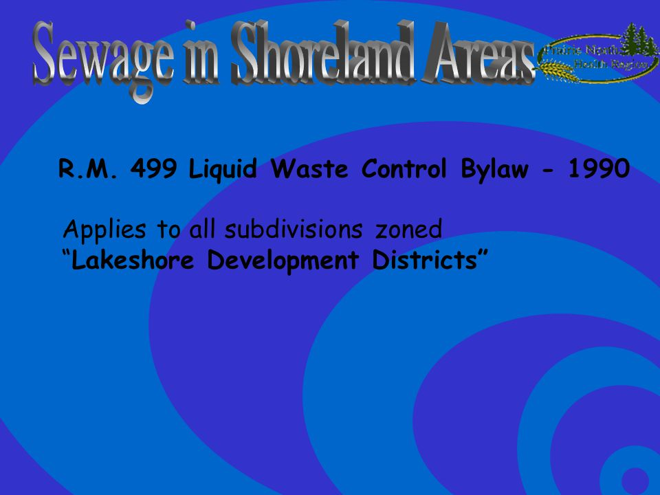 Click to edit Master text styles –Second level Third level –Fourth level »Fifth level R.M. 499 Liquid Waste Control Bylaw - 1990 Applies to all subdiv