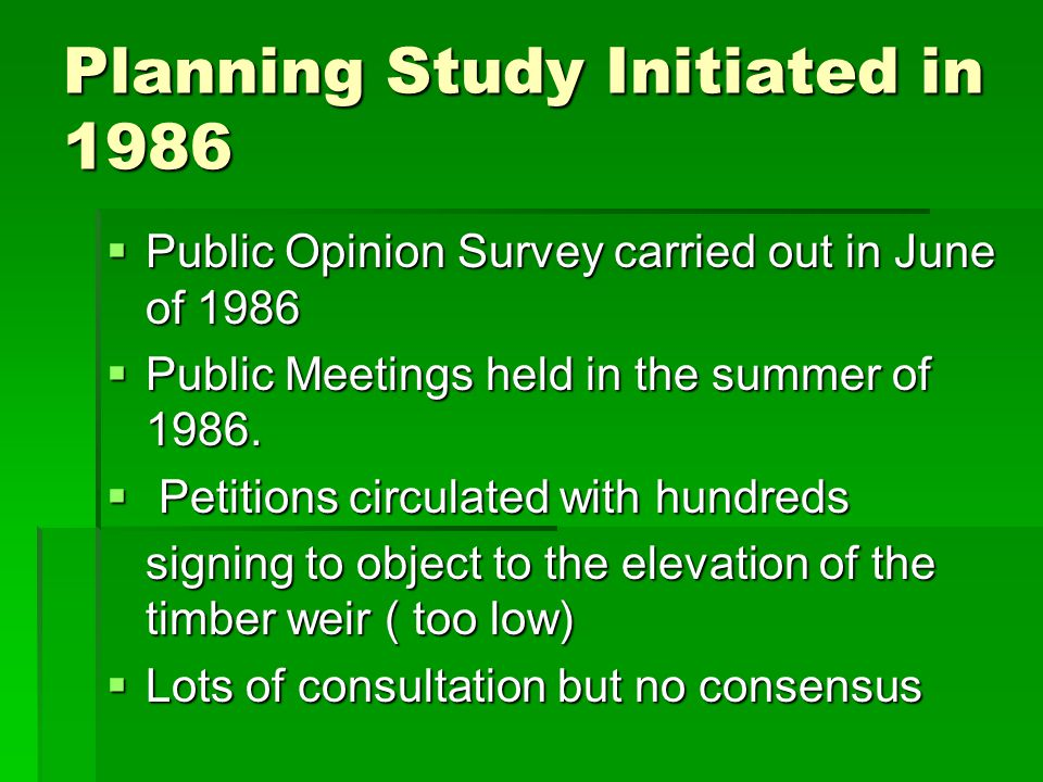 Planning Study Initiated in 1986  Public Opinion Survey carried out in June of 1986  Public Meetings held in the summer of 1986.
