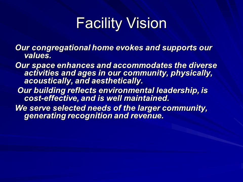 Facility Vision Our congregational home evokes and supports our values.