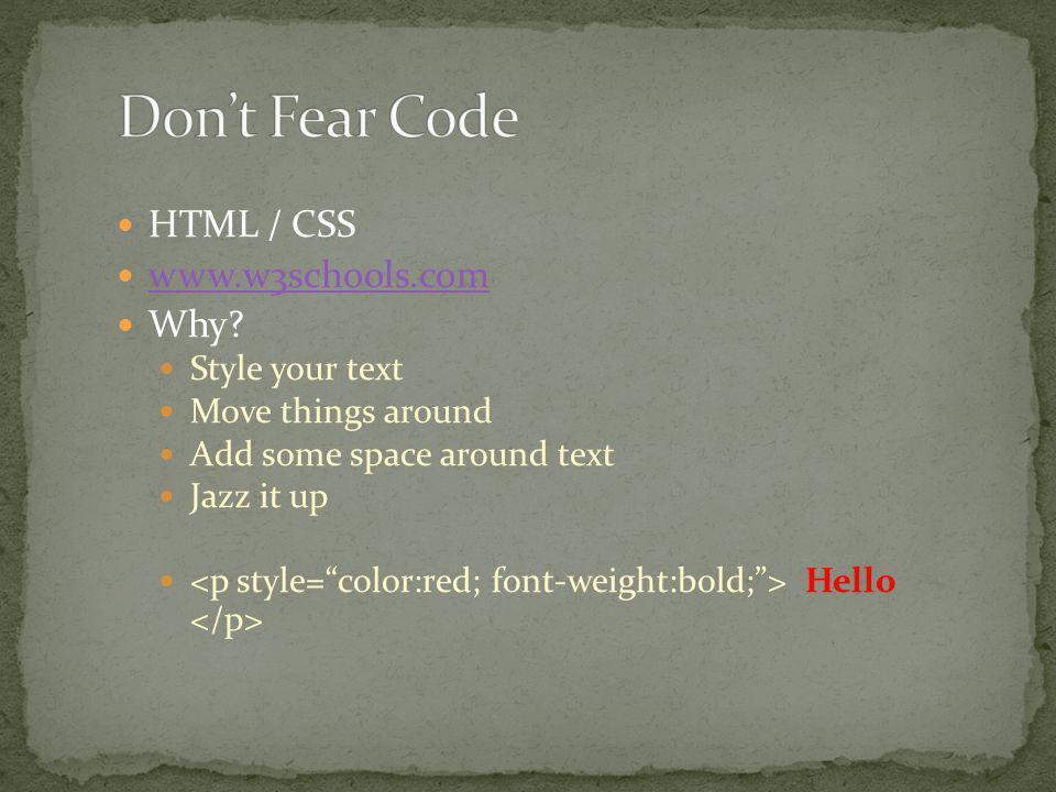HTML / CSS www.w3schools.com Why.