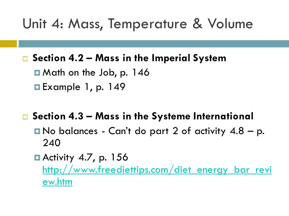 Unit 4: Mass, Temperature & Volume  Section 4.2 – Mass in the Imperial System  Math on the Job, p.