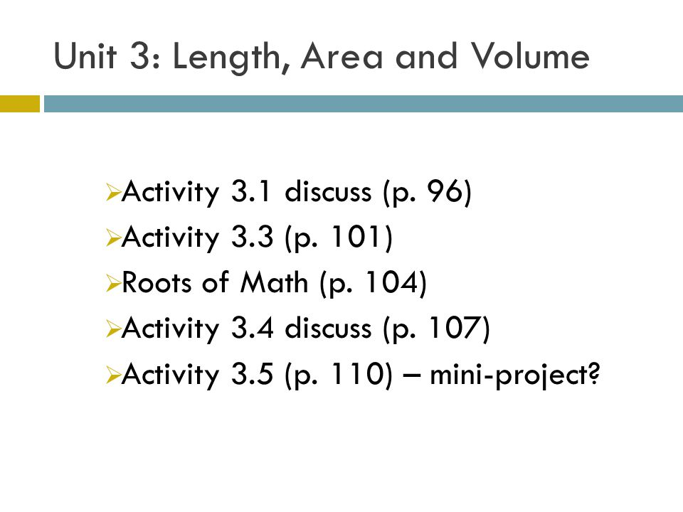 Unit 3: Length, Area and Volume  Discuss the Ideas (p.