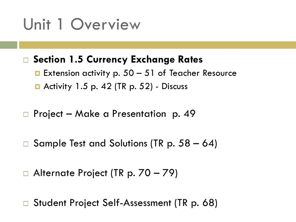 Unit 1 Overview  Section 1.5 Currency Exchange Rates  Extension activity p.