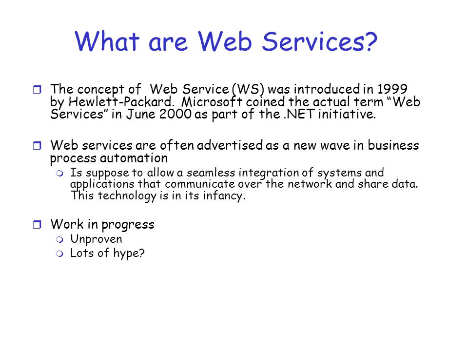 What are Web Services.r Idea of treating software as a service.