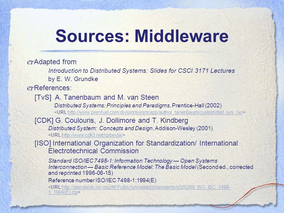 Sources: Middleware  Adapted from Introduction to Distributed Systems: Slides for CSCI 3171 Lectures by E.